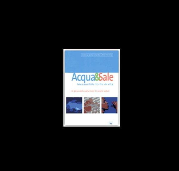 ACQUA & SALE INESAURIBILE FONTE DI VITA