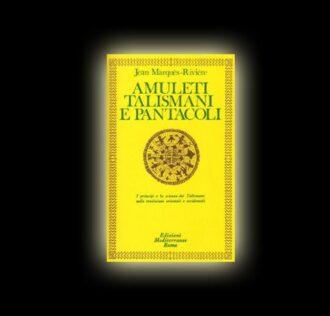 J. Marquès-Rivière - AMULETI, TALISMANI E PANTACOLI