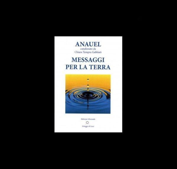 ANAUEL - MESSAGGI PER LA TERRA di Chiara Tempra Gabbiati