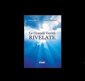 LE GRANDI VERITA RIVELATE - Andrea Pirani, Irene Filacchioni