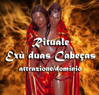 RITUALE DI EXU DUAS CABEÇAS ATTRAZIONE/DOMINIO