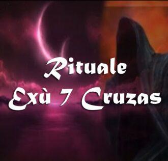 GRANDE RITUALE EXÚ SETE CRUZAS