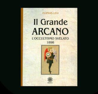 IL GRANDE ARCANO - Eliphas Levi
