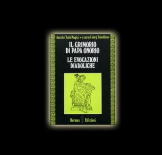 IL GRIMORIO DI PAPA ONORIO LE EVOCAZIONI DIABOLICHE