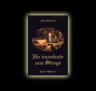 HO INCONTRATO UNA STREGA - AUTORE AGATA RAPISARDI - PAGINE 107
