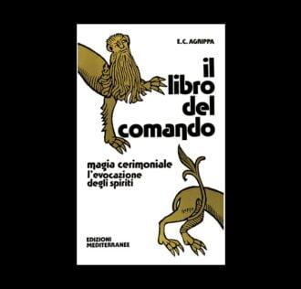 IL LIBRO DEL COMANDO (E.C.AGRIPPA)