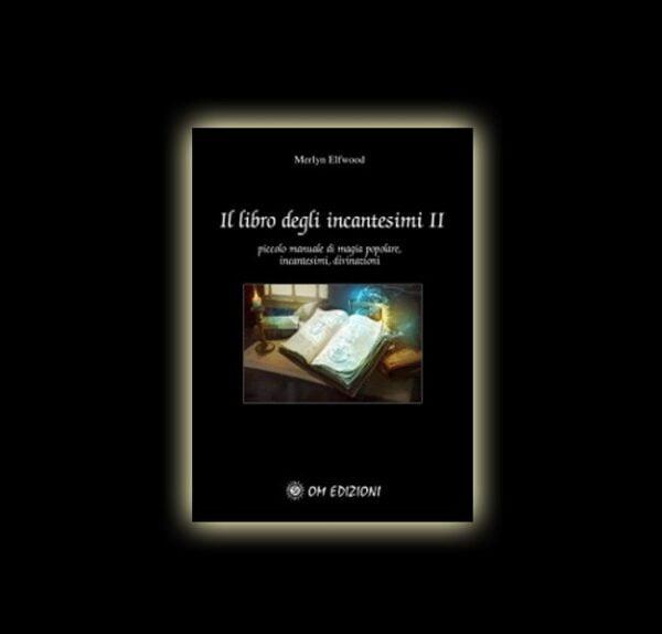 IL LIBRO DEGLI INCANTESIMI VOL. 2