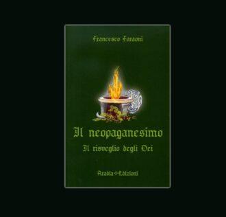 IL NEOPAGANESIMO - di Francesco Faraoni