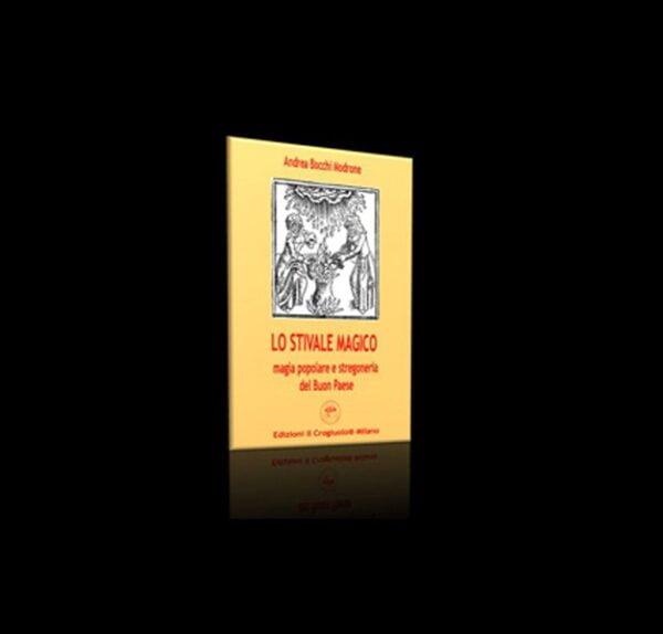 LO STIVALE MAGICO - MAGIA POPOLARE E STREGONERIA DEL BUON PAESE - pagine 144  - FORMATO PDF
