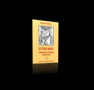 LO STIVALE MAGICO - MAGIA POPOLARE E STREGONERIA DEL BUON PAESE - pagine 144 (rilegatura in Brossura)