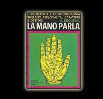LA MANO PARLA - CHIROMANZIA E CHIROGNOMONIA