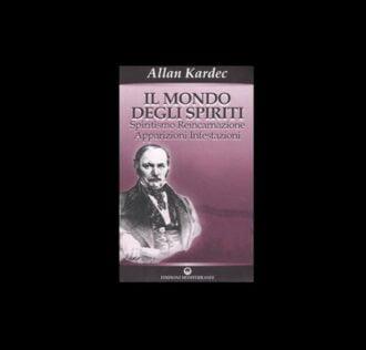 A. Kardec - IL MONDO DEGLI SPIRITI
