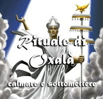 Great Ritual of Oxala' (to calm or subdue  a person)