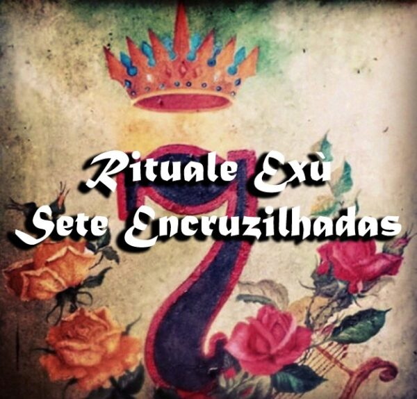 SETE ENCRUZILHADAS RITUAL