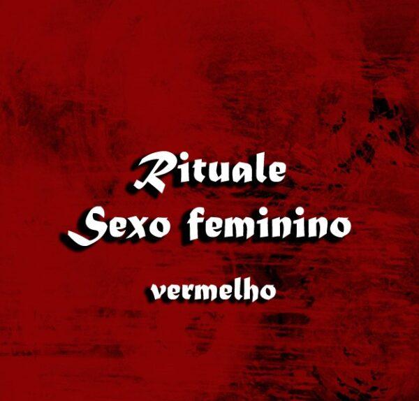 SEXO FEMININO VERMELHO RITUAL