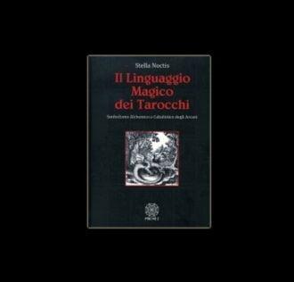 IL LINGUAGGIO MAGICO DEI TAROCCHI
