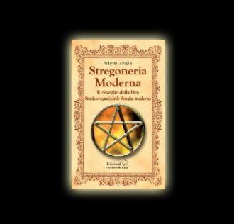 STREGONERIA MODERNA - IL RISVEGLIO DELLA DEA -  ROBERTO LA PAGLIA
