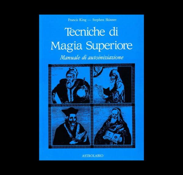 TECNICHE DI MAGIA SUPERIORE di Francis King e Stephen Skinner