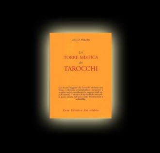 LA TORRE MISTICA DEI TAROCCHI - John D. Blakeley
