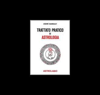 TRATTATO PRATICO DI ASTROLOGIA - Andrè Barbault