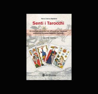 SENTI I TAROCCHI  di Maria Cristina Mambrini