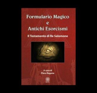 Formulario Magico e Antichi Esorcismi - Il Testamento di Salomone