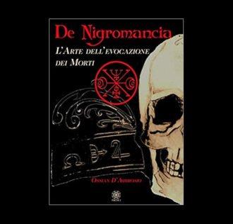 DE NIGROMANCIA - l'arte dell'evocazione dei morti